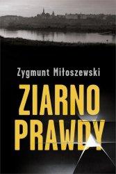 Zygmunt Miłoszewski • Ziarno prawdy