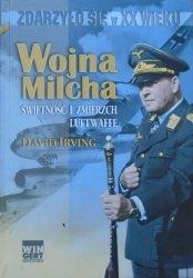 David Irving • Wojna Milcha. Świetność i zmierzch Luftwaffe