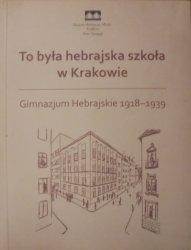 To była hebrajska szkoła w Krakowie • Gimnazjum Hebrajskie 1918–1939