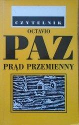 Octavio Paz • Prąd przemienny [Nobel 1990]