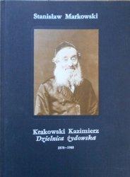 Stanisław Markowski • Krakowski Kazimierz. Dzielnica żydowska 1870 - 1988 [Album]