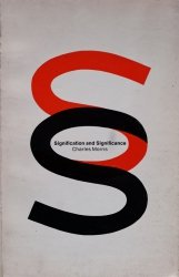 Charles Morris • Signification And Significance