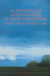 praca zbiorowa • III Zgrupowanie Armii Krajowej na Ziemi Pilzneńskiej
