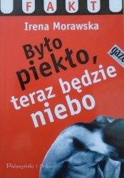 Irena Morawska • Było piekło, teraz będzie niebo
