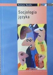 Kwiryna Handke • Socjologia języka