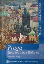 Aleksander Strojny • Praga. Złoty hrad nad Wełtawą
