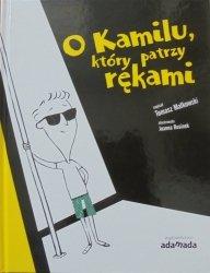 Tomasz Małkowski • O Kamilu, który patrzy rękami [Joanna Rusinek]