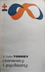 Erving Fuller Torrey • Czarownicy i psychiatrzy