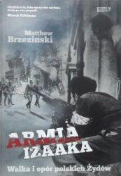 Matthew Brzeziński • Armia Izaaka. Walka i opór polskich Żydów