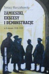 Tomasz Marszałkowski •  Zamieszki, ekscesy i demonstracje w Krakowie 1918-1939