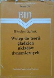 Wiesław Szlenk • Wstęp do teorii gładkich układów dynamicznych