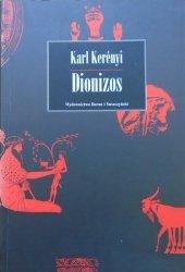 Karl Kerenyi • Dionizos. Archetyp życia niezniszczalnego