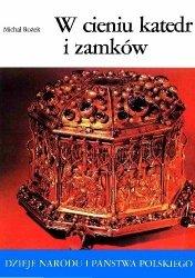 Michał Rożek • W cieniu katedr i zamków  [I-17]