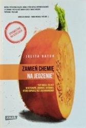 Julita Bator • Zamień chemię na jedzenie