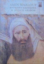 Amin Maalouf • Wyprawy krzyżowe w oczach Arabów