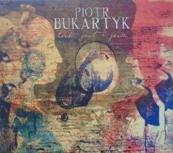 Piotr Bukartyk • Tak jest i już • CD
