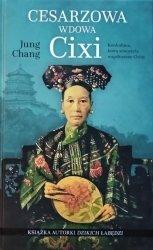 Jung Chang • Cesarzowa wdowa Cixi. Konkubina, która stworzyła współczesne Chiny
