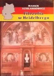 Marek Szulakiewicz • Filozofia w Heidelbergu [Jaspers, Gadamer, Heidegger]