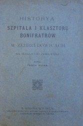 Teofil Klima • Historya szpitala i klasztoru Bonifratrów w Zebrzydowicach na 300-letni jubileusz
