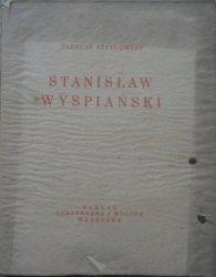 Tadeusz Szydłowski • Stanisław Wyspiański [1930]
