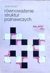Jean Piaget • Równoważenie struktur poznawczych