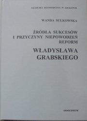 Wanda Sułkowska • Źródła sukcesów i przyczyny niepowodzeń reform Władysława Grabskiego