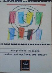 Małgorzata Sugiera • Realne światy, możliwe światy. Niemiecki dramat ostatniej dekady 1995-2004