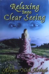 Arjuna Nick Ardagh • Relaxing Into Clear Seeing