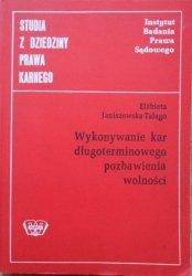 Elżbieta Janiszewska-Talago • Wykonywanie kar długoterminowego pozbawienia wolności