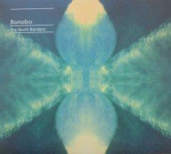 Bonobo • The North Borders • CD