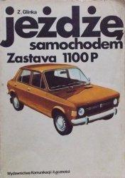 Zdzisław Glinka • Jeżdżę samochodem Zastava 1100P