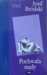 Josif Brodski • Pochwała nudy