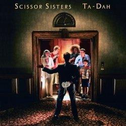 Scissor Sisters • Ta-Dah • CD