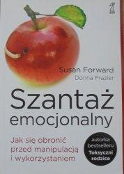 Susan Forward, Donna Frazier • Szantaż emocjonalny. Jak się obronić przed manipulacją i wykorzystaniem