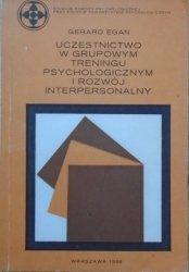 Gerard Egan • Uczestnictwo w grupowym treningu psychologicznym i rozwój interpersonalny