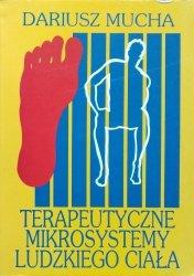 Dariusz Mucha • Terapeutyczne mikrosystemy ludzkiego ciała. Stopa - teoria i praktyka refleksoterapii