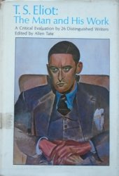 edited by Allen Tate • T.S.Eliot. The Man and His Work