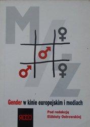 red. Elżbieta Ostrowska • Gender w kinie europejskim i mediach