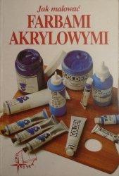 Jak malować farbami akrylowymi