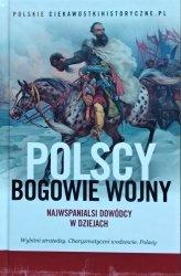 Polscy bogowie wojny • Najwspanialsi dowódcy w dziejach