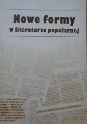 red. Bogdan Owczarek • Nowe formy w literaturze popularnej