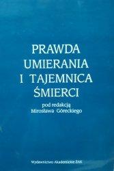 Mirosław Górecki • Prawda umierania i tajemnica śmierci