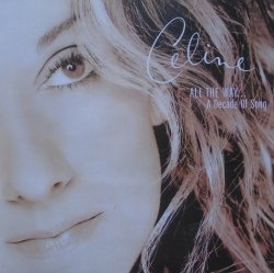 Celine Dion • All the Way. A Decade of Song • CD