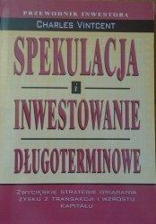 Charles Vintcent • Spekulacja i inwestowanie długoterminowe