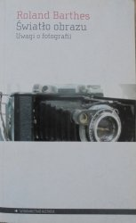 Roland Barthes • Światło obrazu. Uwagi o fotografii