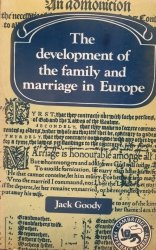 Jack Goody • The Development Of The Family And Marriage In Europe