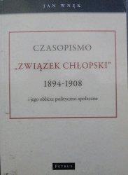 Jan Wnęk • Czasopismo 'Związek Chłopski' 1894-1908 i jego oblicze polityczno-społeczne
