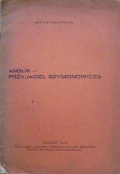 Wiktor Weintraub • Anglik - przyjaciel Szymonowicza [dedykacja autora, ekslibris]