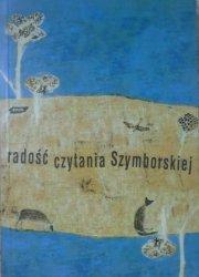 Radość czytania Szymborskiej • Wybór tekstów krytycznych [Barańczak, Miłosz, Głowiński i inni]