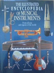 The Illustrated Encyclopedia of Musical Instruments • From All Eras and Regions of the World